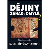 Dějiny záhad a omylů: Tajemství světelných bytostí - Kniha