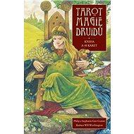 Tarot magie Druidů: Kniha + 78 karet - Kniha