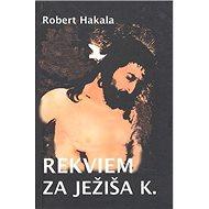 Rekviem za Ježiša K. - Kniha