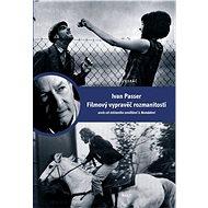 Ivan Passer Filmový vypravěč rozmanitostí: Aneb od Intimního osvětlení k Nomádovi