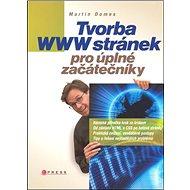 Tvorba WWW stránek pro úplné začátečníky - Kniha