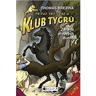 Klub Tygrů Záhada divokých duchů - Kniha