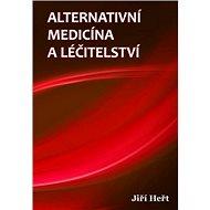 Alternativní medicína a léčitelství - Kniha