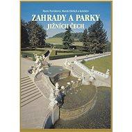 Zahrady a parky Jižních Čech - Kniha