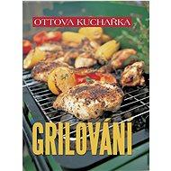 Kniha Ottova kuchařka Grilování