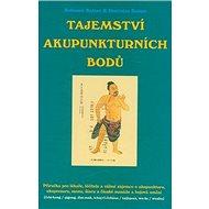Tajemství akupunkturních bodů - Kniha