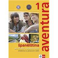 Aventura 1 Španělština: pro střední a jazykové školy. Učebnice, pracovní sešit a 2CD - Kniha