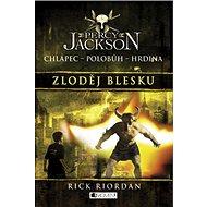 Percy Jackson Zloděj blesku: Chlapec Polobůh Hrdina 1. díl - Kniha