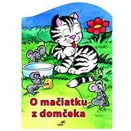 O mačiatku z domčeka - Kniha