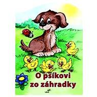 O psíkovi zo záhradky - Kniha