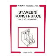 Stavební konstrukce pro 2. a 3. ročník SOU - Kniha