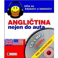 Angličtina nejen do auta  + mp3 Pro začátečníky: Učte se kdykoli a kdekoliv!