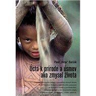 Úcta k prírode a úsmev ako zmysel života - Kniha