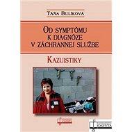 Od symptómu k diagnóze v záchrannej službe: Kazuistiky - Kniha