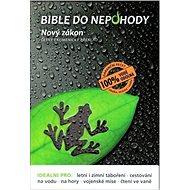 Bible do nepohody: Nový zákon - Kniha