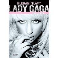 Lady Gaga Hledání slávy - Kniha