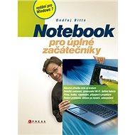 Notebook pro úplné začátečníky: vydání pro Windows 7 - Kniha