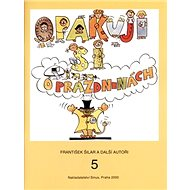 Opakuji si o prázdninách 5: Knížka pro děti, které ukončily 5.ročník základní školy - Kniha