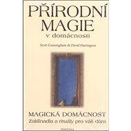 Přírodní magie v domácnosti: Magická domácnost - Kniha