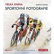 Velká kniha sportovní fotografie - Kniha