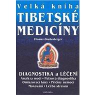 Velká kniha tibetské medicíny: Diagnostika a léčení - Kniha