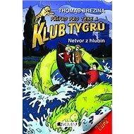 Klub Tygrů Netvor z hlubin - Kniha