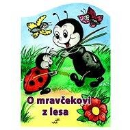 O mravčekovi z lesa - Kniha