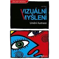 Umění ilustrace: Vizuální myšlení - Kniha