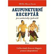 Akupunkturní receptář: pro začátečníky i pokročilé - Kniha