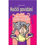 Kočičí povídání aneb Jak nám kočky dovolily s nimi bydlet - Kniha