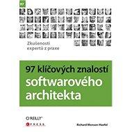 97 klíčových znalostí softwarového architekta: Zkušenosti expertů z praxe - Kniha