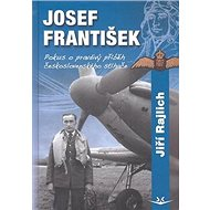 Josef František Pokus o pravdivý příběh československého stíhače - Kniha