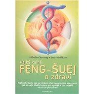 Velká kniha Feng-Šuej o zdraví - Kniha