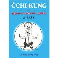 Čchi - kung pro zdraví a bojová umění - Kniha