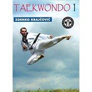 Taekwondo: Praktická příručka I. - Kniha