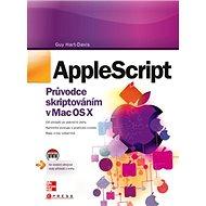 Kniha Apple Script: Průvodce skriptováním v Mac OS X - Kniha