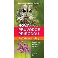 Nový průvodce přírodou: Zvířata a rostliny - Kniha