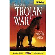 Tales of the Trojan War/Příběhy Trojské války - Kniha