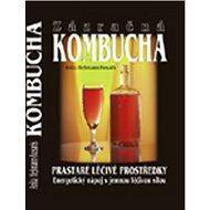 Kniha Kombucha: Prastaré léčivé prostředky - Kniha