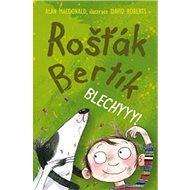 Rošťák Bertík Blechyyy! - Kniha