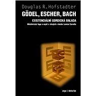 Gödel, Escher, Bach Existencionální gordická balada: Metaforická fuga o mysli a strojích v duchu Lew