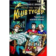 Klub Tygrů Tajemství starého domu - Kniha