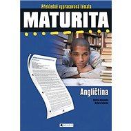 Maturita Angličtina: Přehledně vypracovaná témata, aktualizované vydání - Kniha
