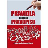 Pravidla českého pravopisu: Vydání pro školu a veřejnost - Kniha