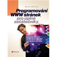 Programování WWW stránek pro úplné začátečníky - Kniha