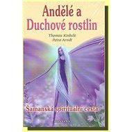 Andělé a duchové rostlin: Šamanská spirituální cesta - Kniha