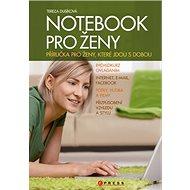 Notebook pro ženy: Příručka pro ženy, které jdou s dobou - Kniha