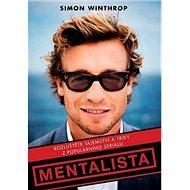 Mentalista: Rozluštěné tajemství a triky z populárního setriálu - Kniha