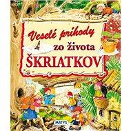 Veselé príhody zo života škriatkov - Kniha
