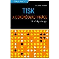 Tisk a dokončovací práce: Grafický design - Kniha